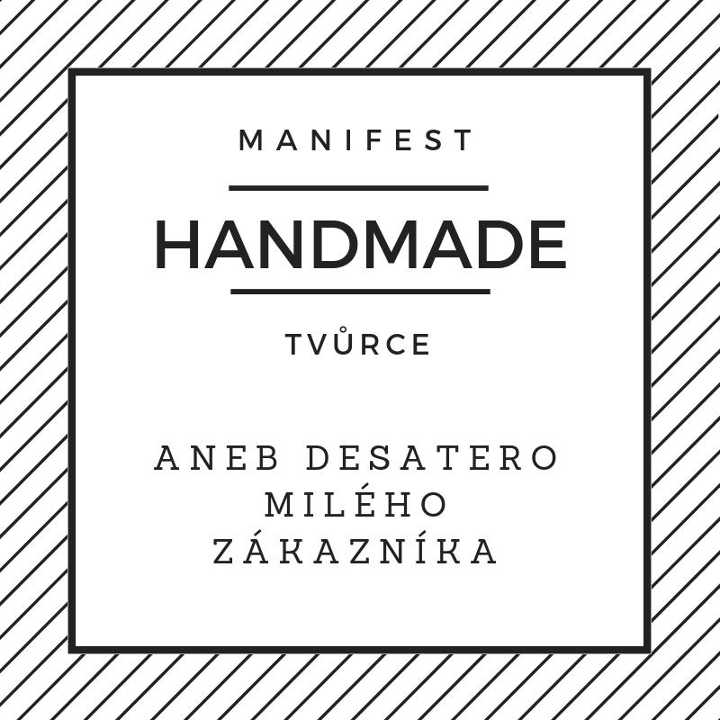 Manifest handmade tvůrce aneb desatero milého zákazníka